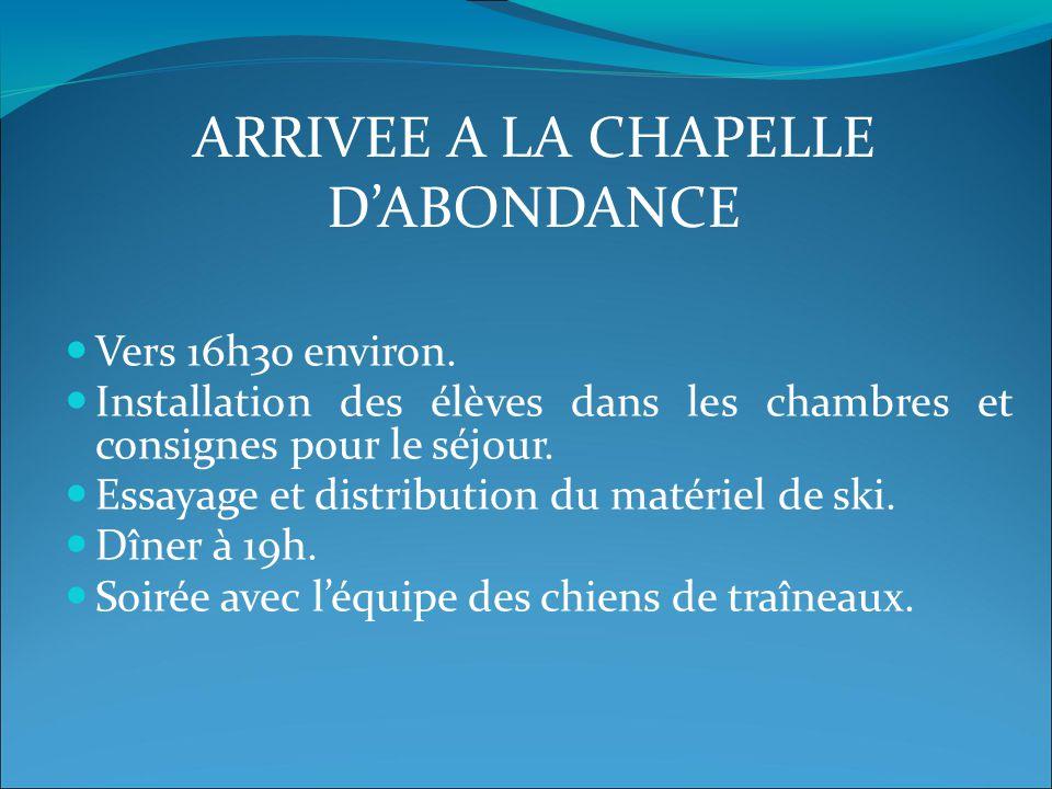 ARRIVEE A LA CHAPELLE D'ABONDANCE Vers 16h30 environ.
