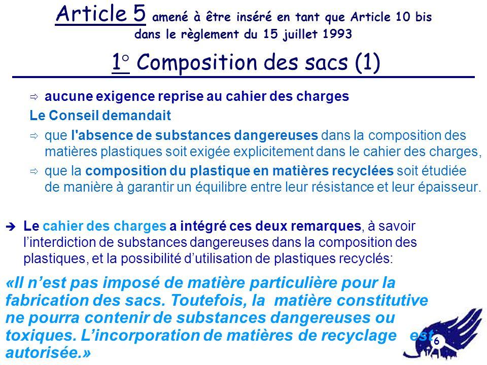 7  aucune exigence reprise au cahier des charges Le Conseil demandait  que les sacs verts soient bio-dégradables.
