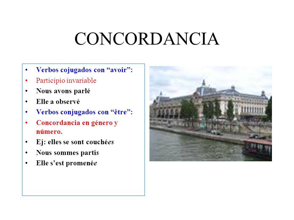 CONCORDANCIA Verbos cojugados con avoir : Participio invariable Nous avons parlé Elle a observé Verbos conjugados con être : Concordancia en género y número.