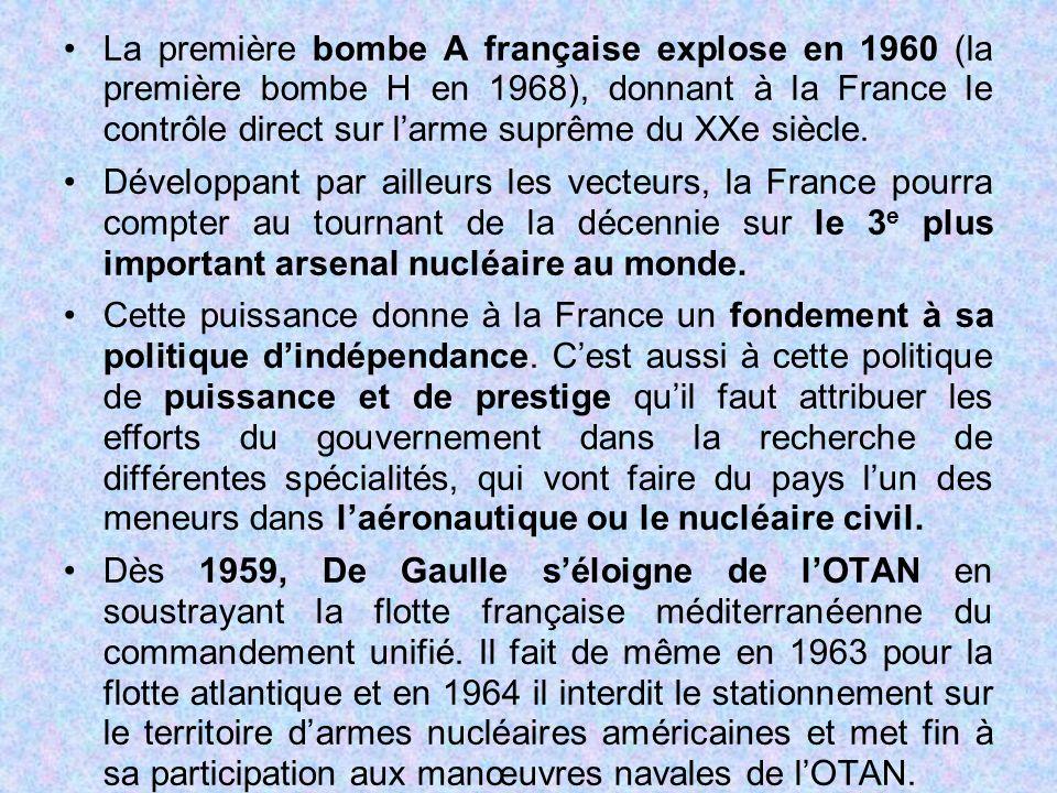 La première bombe A française explose en 1960 (la première bombe H en 1968), donnant à la France le contrôle direct sur l'arme suprême du XXe siècle.