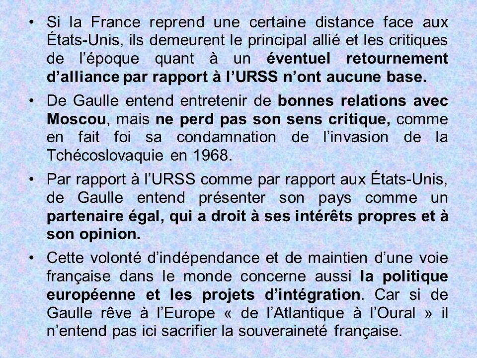 Si la France reprend une certaine distance face aux États-Unis, ils demeurent le principal allié et les critiques de l'époque quant à un éventuel reto