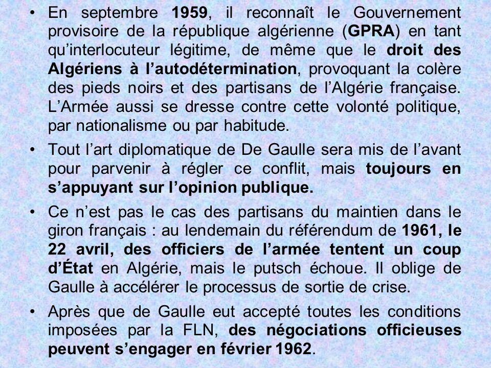 En septembre 1959, il reconnaît le Gouvernement provisoire de la république algérienne (GPRA) en tant qu'interlocuteur légitime, de même que le droit