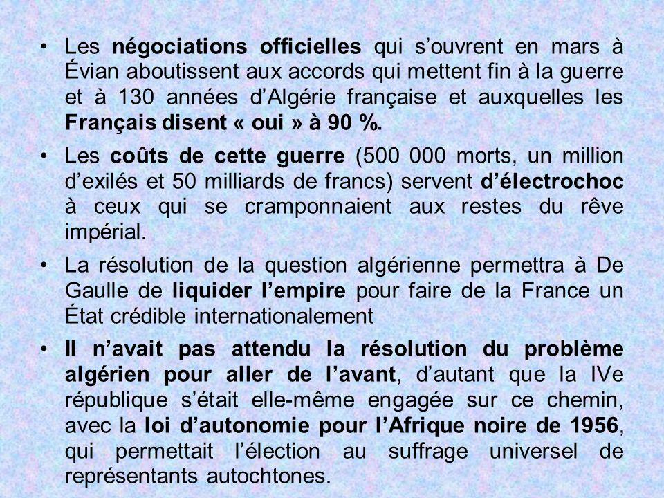 Les négociations officielles qui s'ouvrent en mars à Évian aboutissent aux accords qui mettent fin à la guerre et à 130 années d'Algérie française et