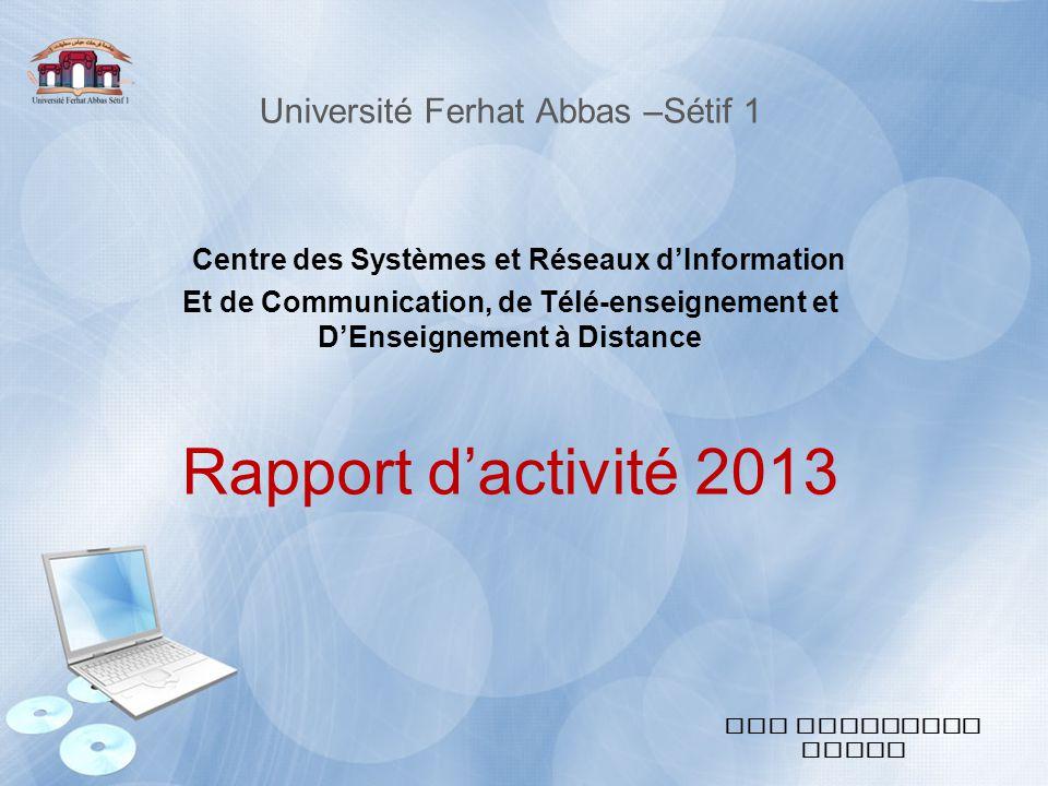 Université Ferhat Abbas –Sétif 1 Centre des Systèmes et Réseaux d'Information Et de Communication, de Télé-enseignement et D'Enseignement à Distance R