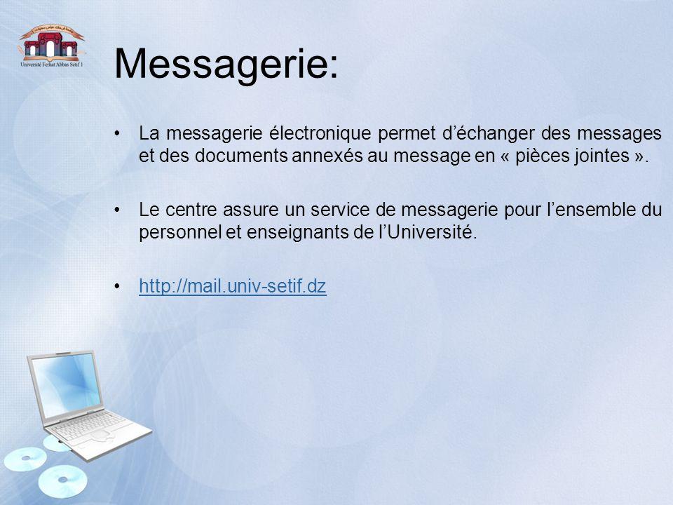 Messagerie: La messagerie électronique permet d'échanger des messages et des documents annexés au message en « pièces jointes ». Le centre assure un s