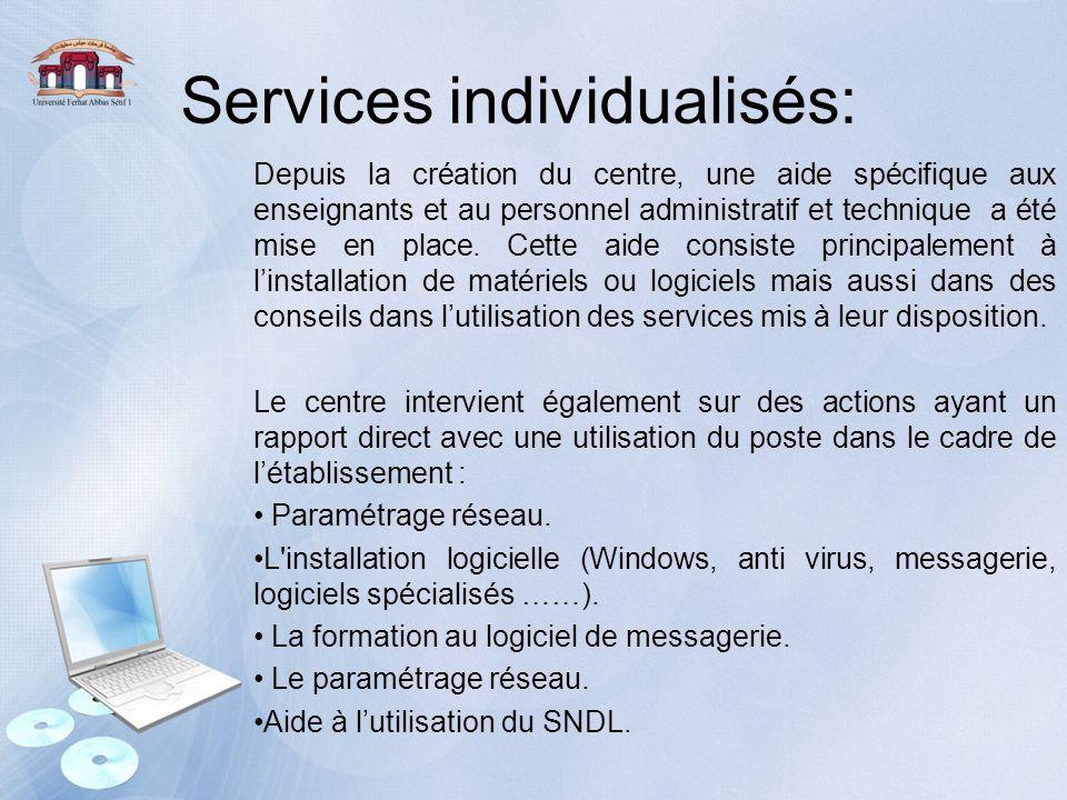 Services individualisés: Depuis la création du centre, une aide spécifique aux enseignants et au personnel administratif et technique a été mise en pl