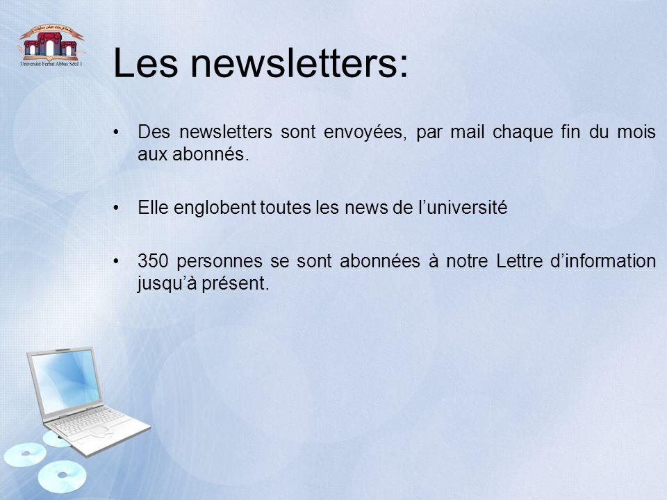 Les newsletters: Des newsletters sont envoyées, par mail chaque fin du mois aux abonnés. Elle englobent toutes les news de l'université 350 personnes
