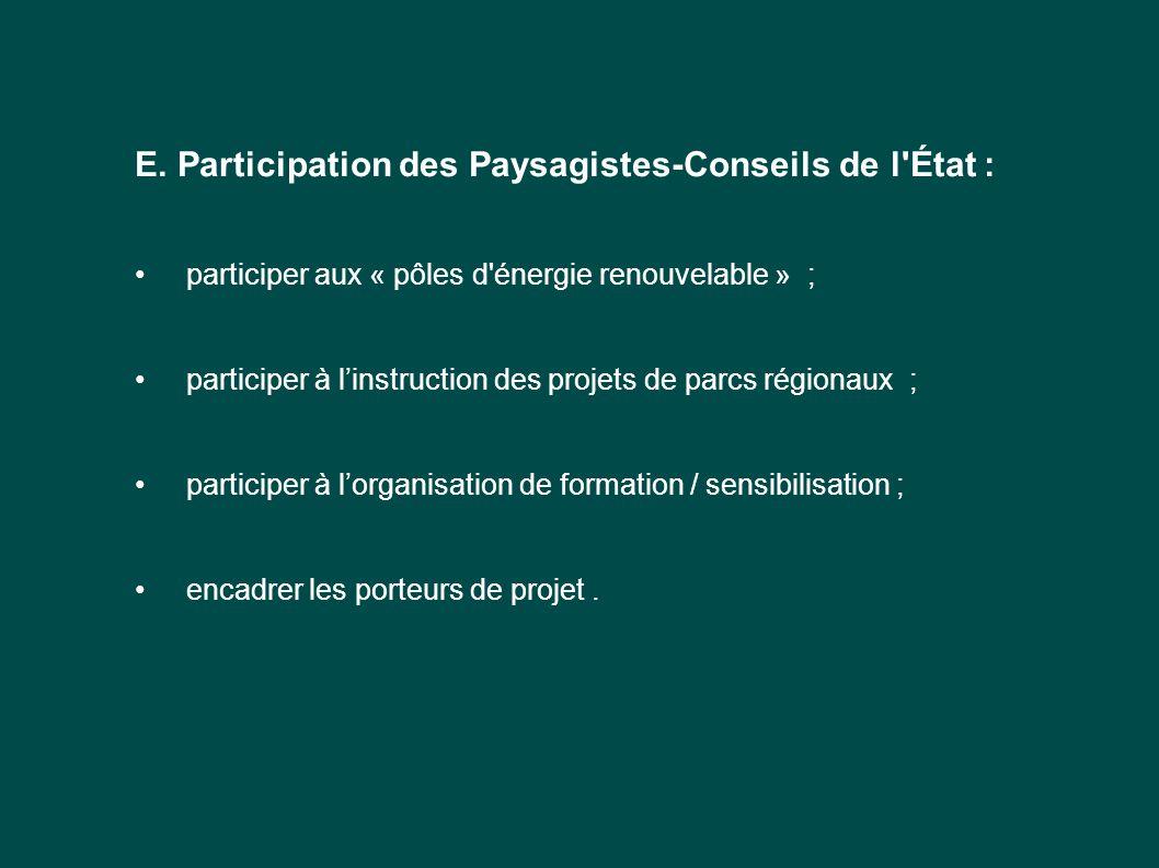 E. Participation des Paysagistes-Conseils de l'État : participer aux « pôles d'énergie renouvelable » ; participer à l'instruction des projets de parc