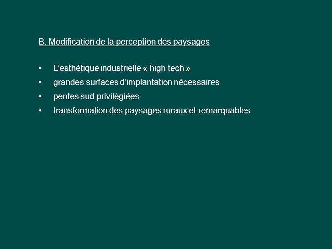 B. Modification de la perception des paysages L'esthétique industrielle « high tech » grandes surfaces d'implantation nécessaires pentes sud privilégi