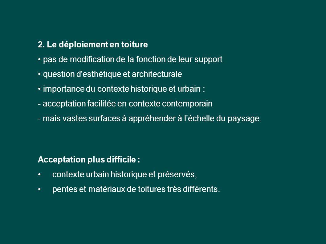 2. Le déploiement en toiture pas de modification de la fonction de leur support question d'esthétique et architecturale importance du contexte histori