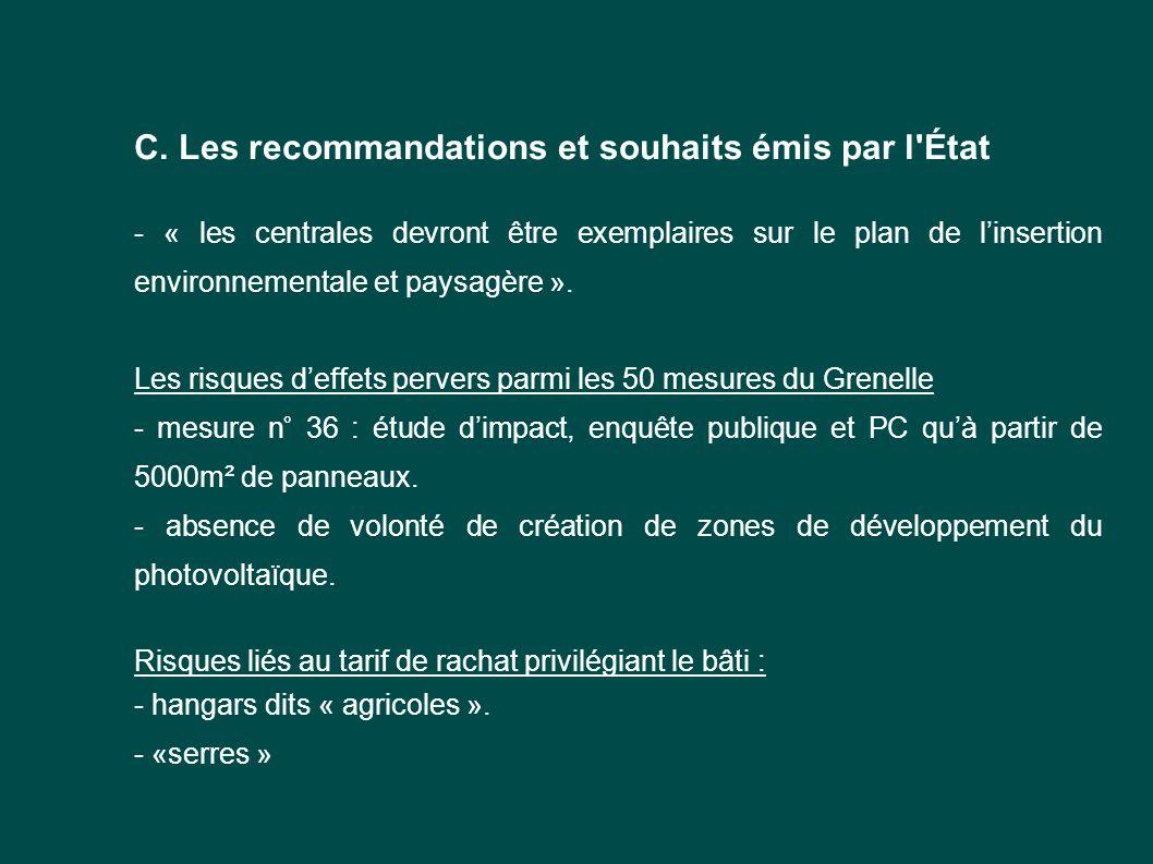 C. Les recommandations et souhaits émis par l'État - « les centrales devront être exemplaires sur le plan de l'insertion environnementale et paysagère