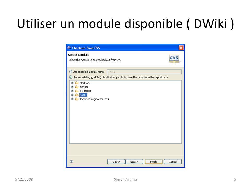 Utiliser un module disponible ( DWiki ) 5/21/20085Simon Arame