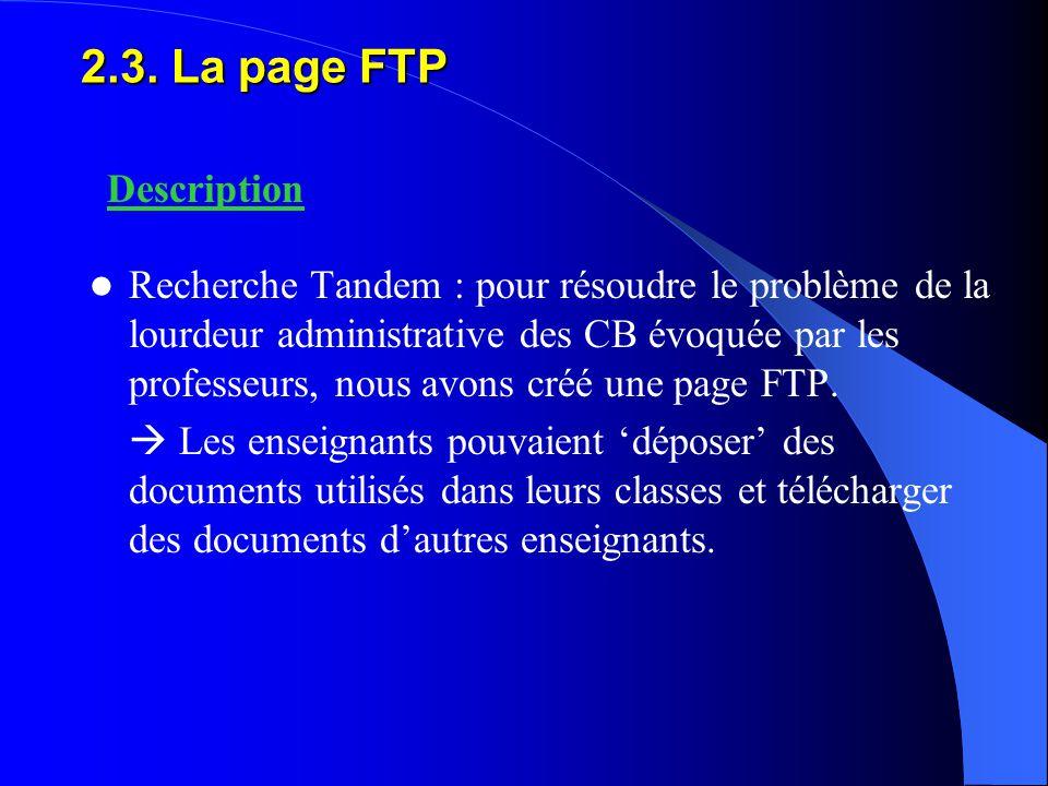 2.3. La page FTP Recherche Tandem : pour résoudre le problème de la lourdeur administrative des CB évoquée par les professeurs, nous avons créé une pa
