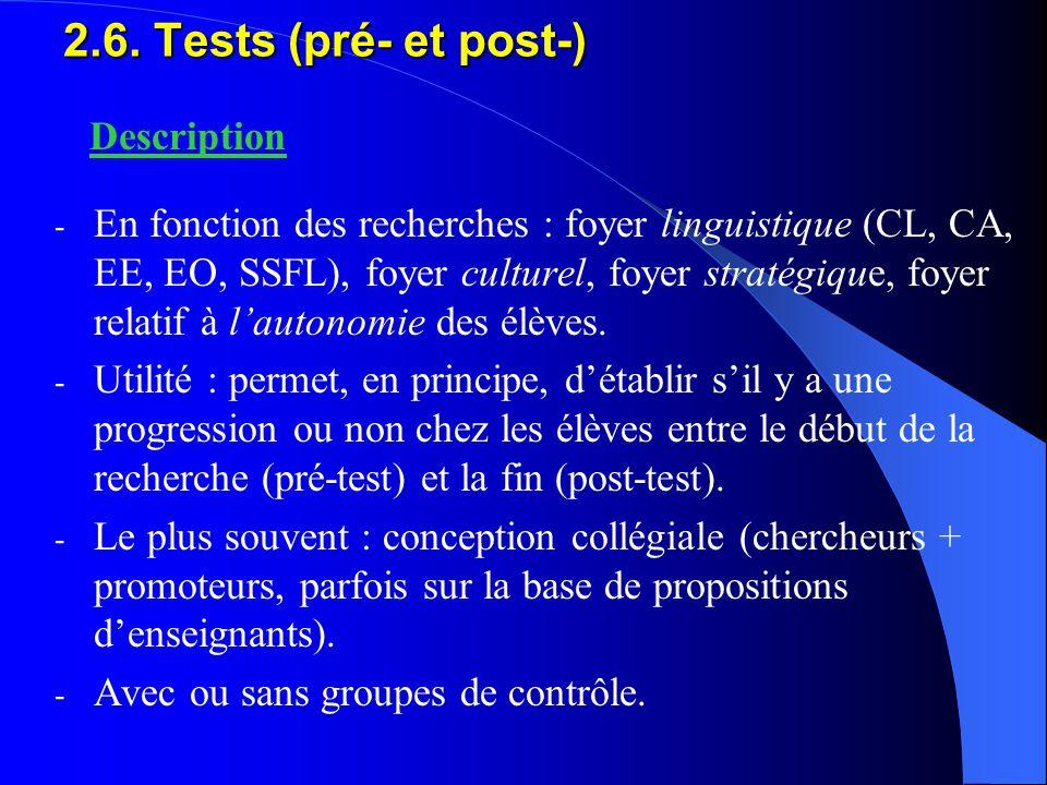 2.6. Tests (pré- et post-) - En fonction des recherches : foyer linguistique (CL, CA, EE, EO, SSFL), foyer culturel, foyer stratégique, foyer relatif