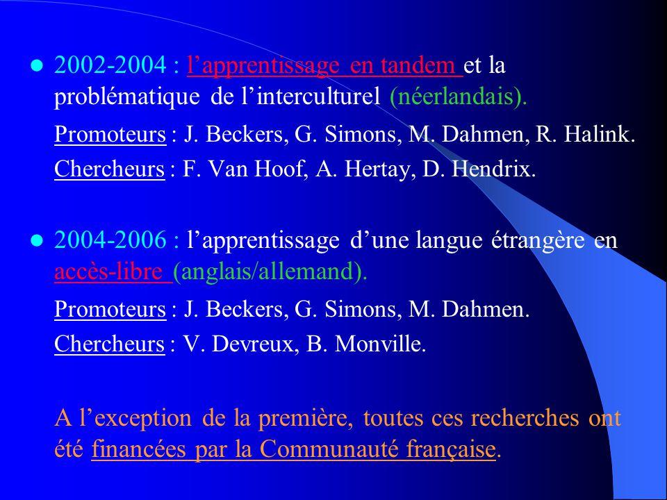 2002-2004 : l'apprentissage en tandem et la problématique de l'interculturel (néerlandais).l'apprentissage en tandem Promoteurs : J. Beckers, G. Simon