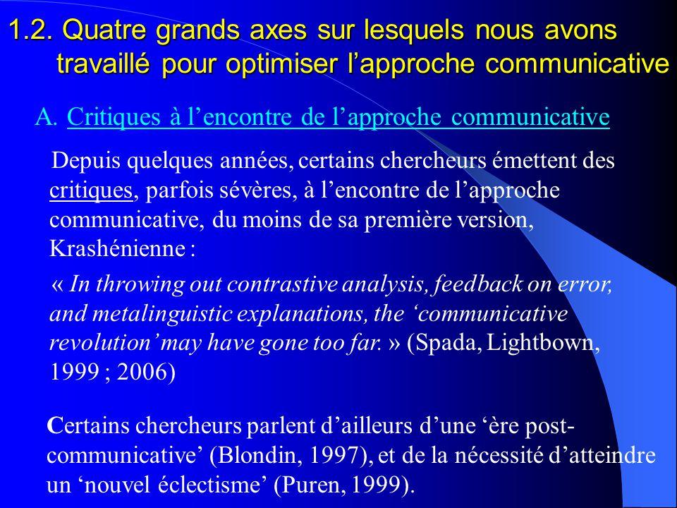 1.2. Quatre grands axes sur lesquels nous avons travaillé pour optimiser l'approche communicative A. Critiques à l'encontre de l'approche communicativ