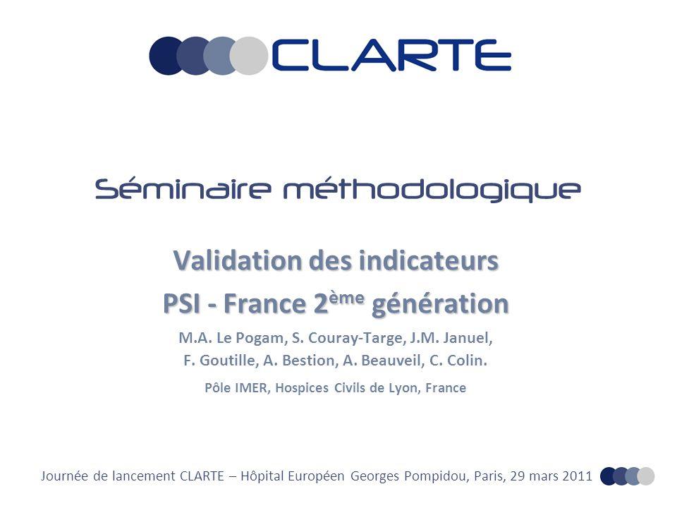 Séminaire méthodologique Validation des indicateurs PSI - France 2 ème génération M.A.