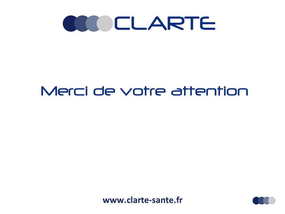 Merci de votre attention www.clarte-sante.fr