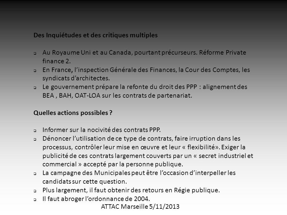 ATTAC Marseille 5/11/2013 Des Inquiétudes et des critiques multiples  Au Royaume Uni et au Canada, pourtant précurseurs.