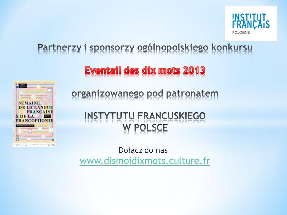 Dołącz do nas www.dismoidixmots.culture.frwww.dismoidixmots.culture.fr