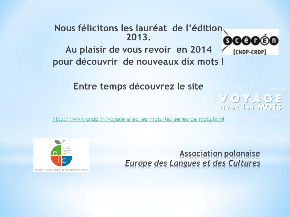 Nous félicitons les lauréat de l'édition 2013.
