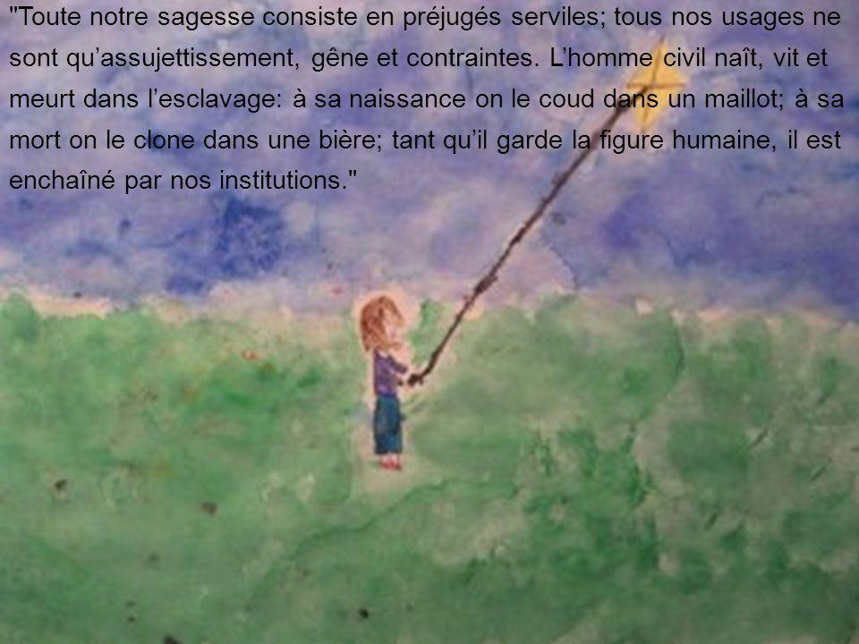 C'est la faiblesse de l'homme qui le rend sociable; ce sont nos misères communes qui portent nos cœurs à l'humanité.