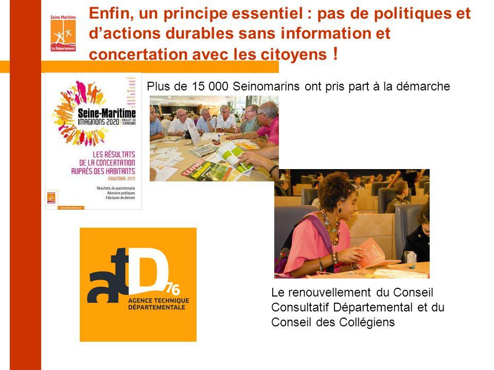 Enfin, un principe essentiel : pas de politiques et d'actions durables sans information et concertation avec les citoyens .