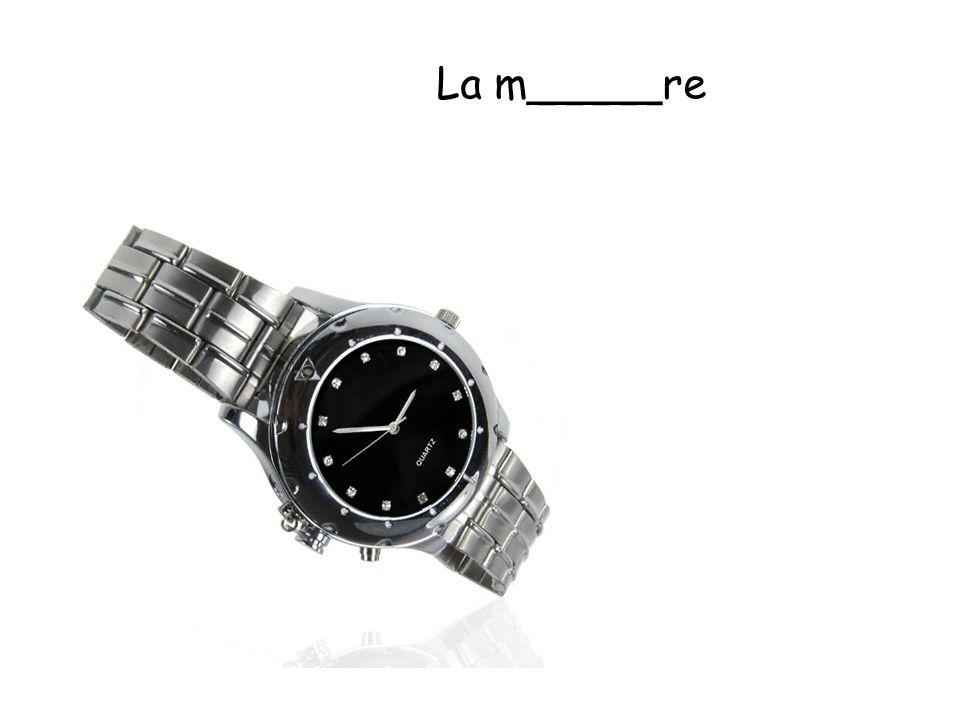 La m_____re