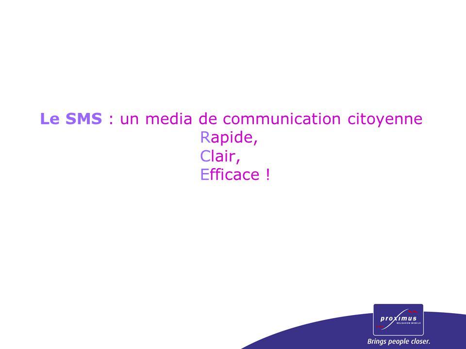 Le SMS : un media de communication citoyenne Rapide, Clair, Efficace !
