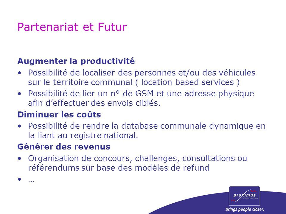 Partenariat et Futur Augmenter la productivité Possibilité de localiser des personnes et/ou des véhicules sur le territoire communal ( location based
