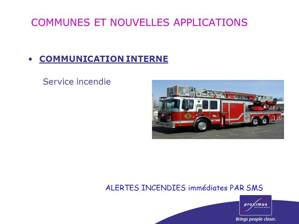 COMMUNICATION INTERNE Service incendie ALERTES INCENDIES immédiates PAR SMS COMMUNES ET NOUVELLES APPLICATIONS