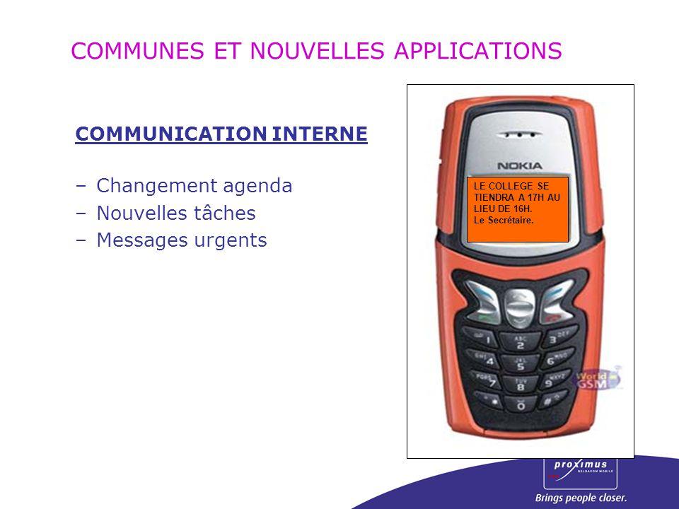 COMMUNICATION INTERNE –Changement agenda –Nouvelles tâches –Messages urgents LE COLLEGE SE TIENDRA A 17H AU LIEU DE 16H. Le Secrétaire.