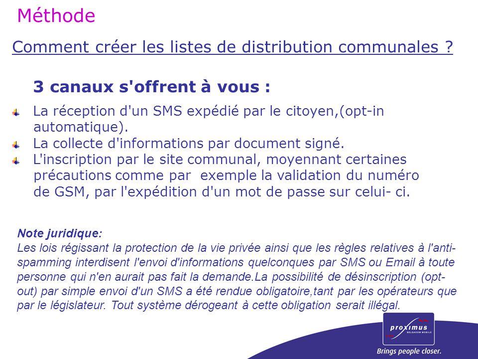 Comment créer les listes de distribution communales ? 3 canaux s'offrent à vous : La réception d'un SMS expédié par le citoyen,(opt-in automatique). L
