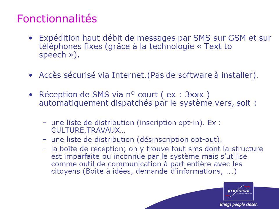 Fonctionnalités Expédition haut débit de messages par SMS sur GSM et sur téléphones fixes (grâce à la technologie « Text to speech »).