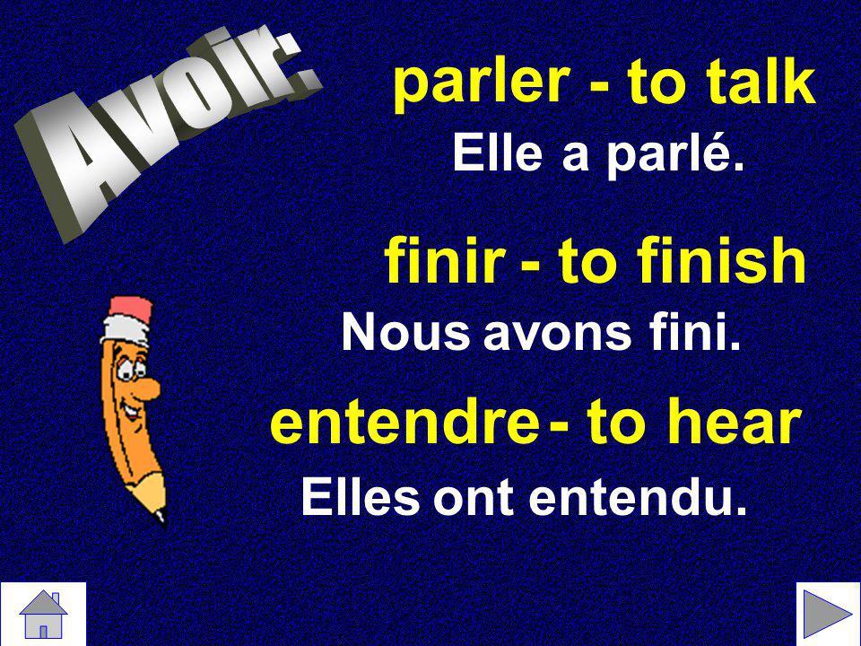 Tous les verbes sauf les être verbes...