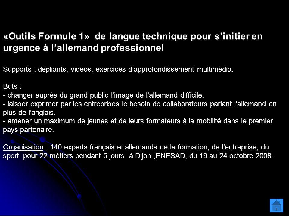 «Outils Formule 1» de langue technique pour s'initier en urgence à l'allemand professionnel Supports : dépliants, vidéos, exercices d'approfondissement multimédia.