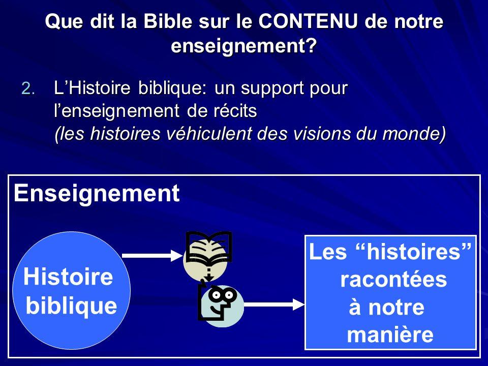 """2. L'Histoire biblique: un support pour l'enseignement de récits (les histoires véhiculent des visions du monde) Histoire biblique Les """"histoires"""" rac"""