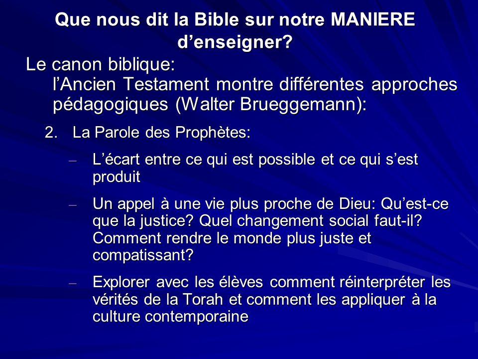 Que nous dit la Bible sur notre MANIERE d'enseigner? Le canon biblique: l'Ancien Testament montre différentes approches pédagogiques (Walter Brueggema