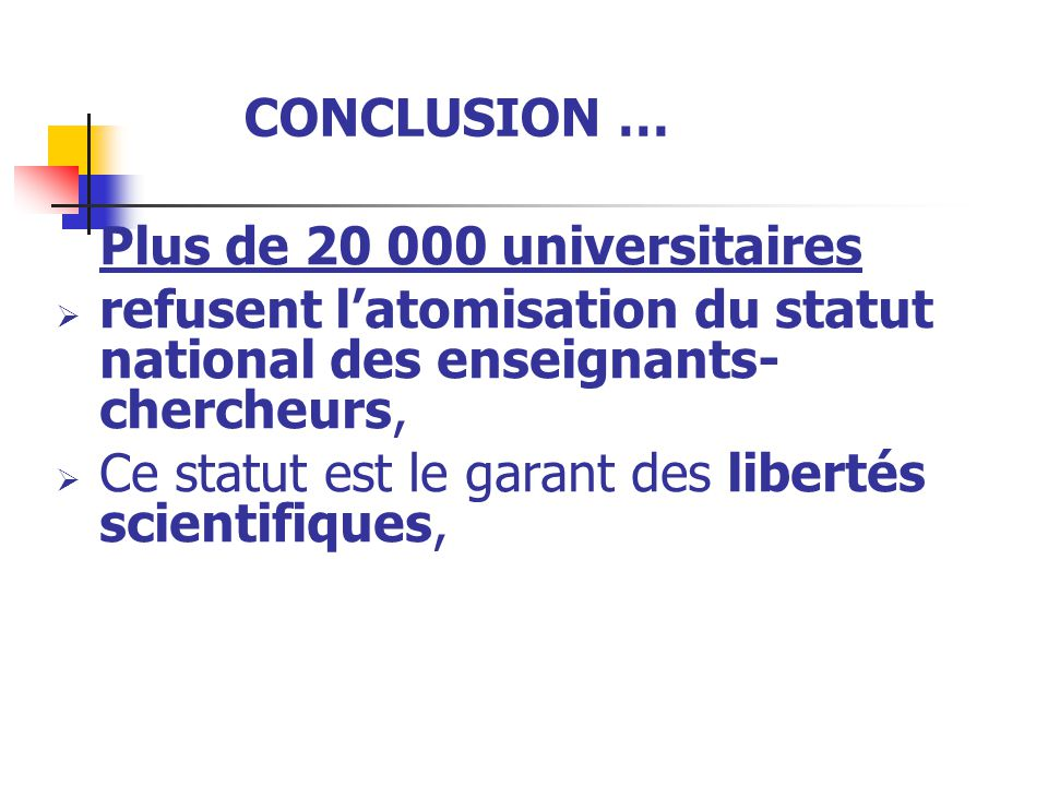 CONCLUSION … Plus de 20 000 universitaires  refusent l'atomisation du statut national des enseignants- chercheurs,