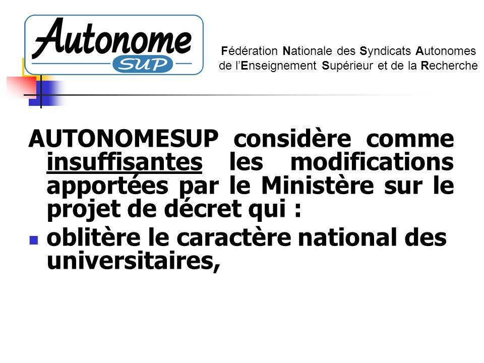 AUTONOMESUP considère comme insuffisantes les modifications apportées par le Ministère sur le projet de décret qui : Fédération Nationale des Syndicat
