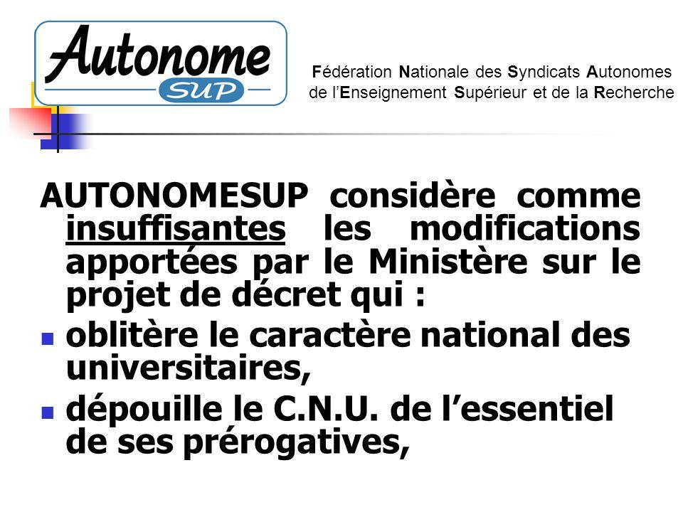 AUTONOMESUP considère comme insuffisantes les modifications apportées par le Ministère sur le projet de décret qui : oblitère le caractère national de