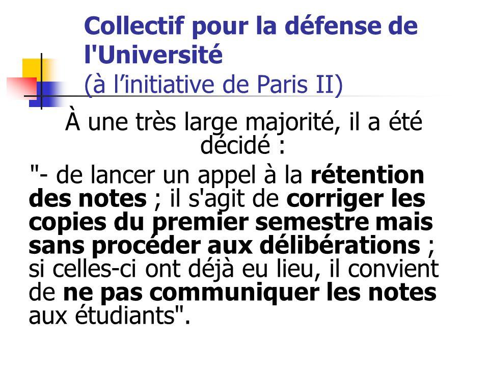 Collectif pour la défense de l'Université (à l'initiative de Paris II) À une très large majorité, il a été décidé :