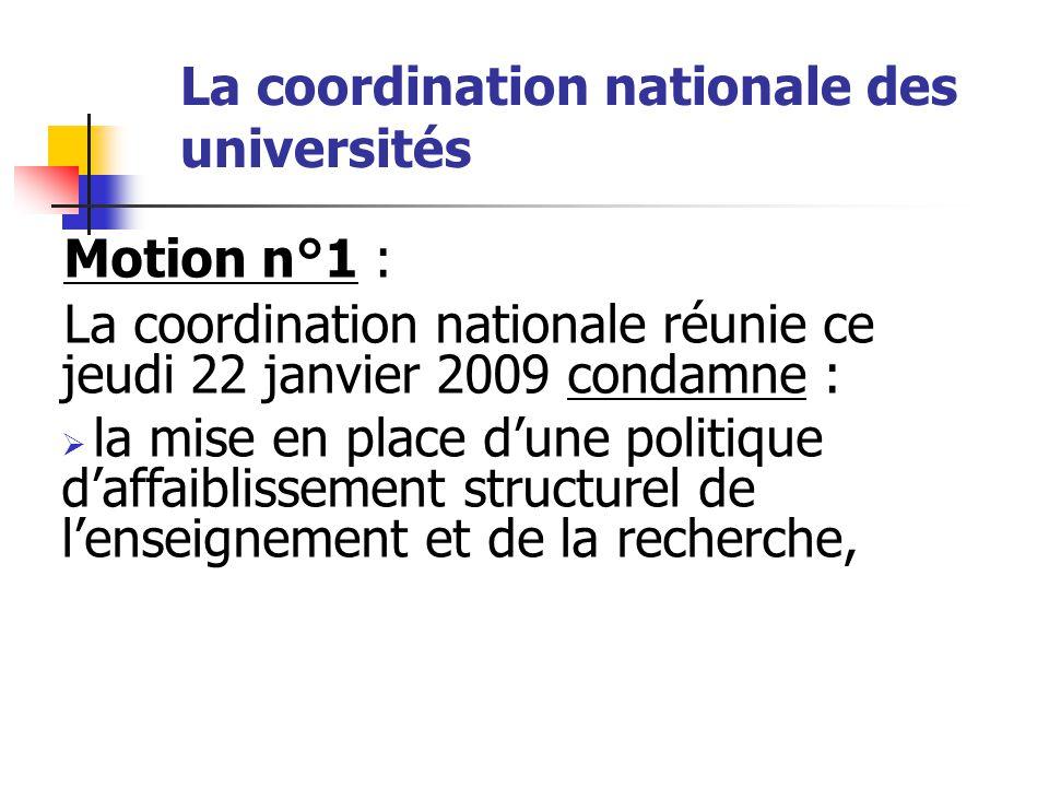 La coordination nationale des universités Motion n°1 : La coordination nationale réunie ce jeudi 22 janvier 2009 condamne :