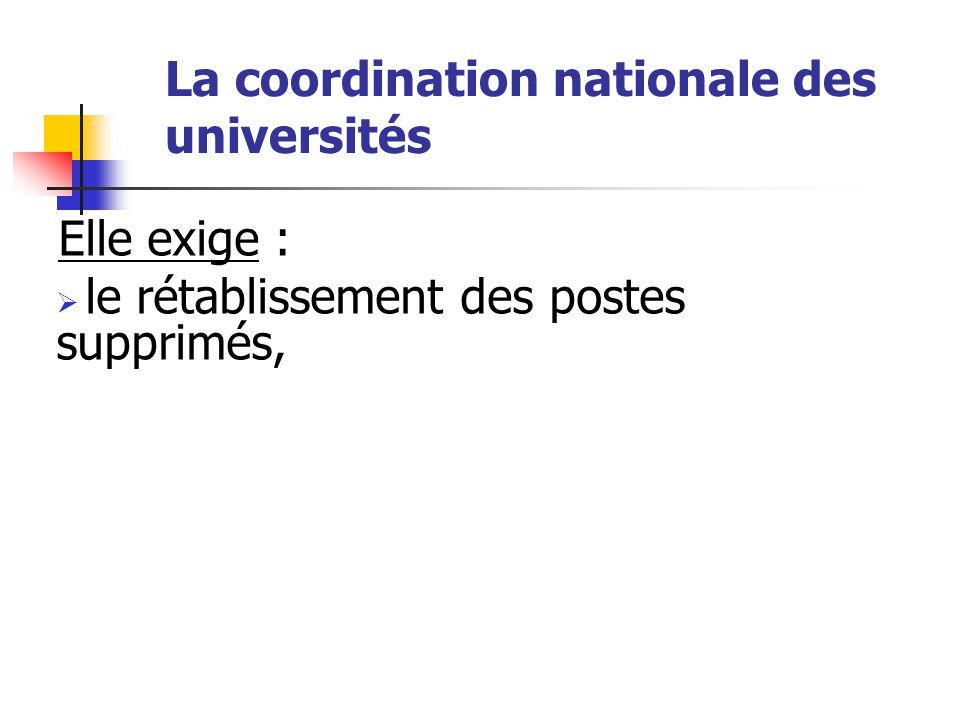 La coordination nationale des universités Elle exige : .