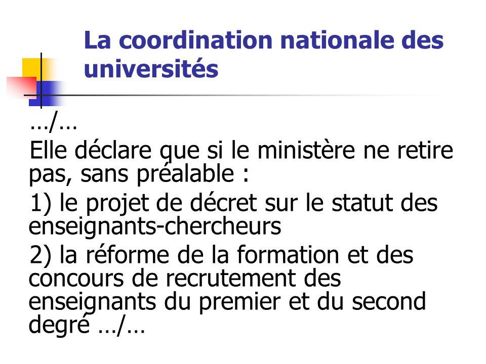 La coordination nationale des universités Elle exige :  le rétablissement des postes supprimés,  un plan pluriannuel de création d'emplois statutaires dans les universités et les grands organismes de recherche,  et soutient les mobilisations en cours.