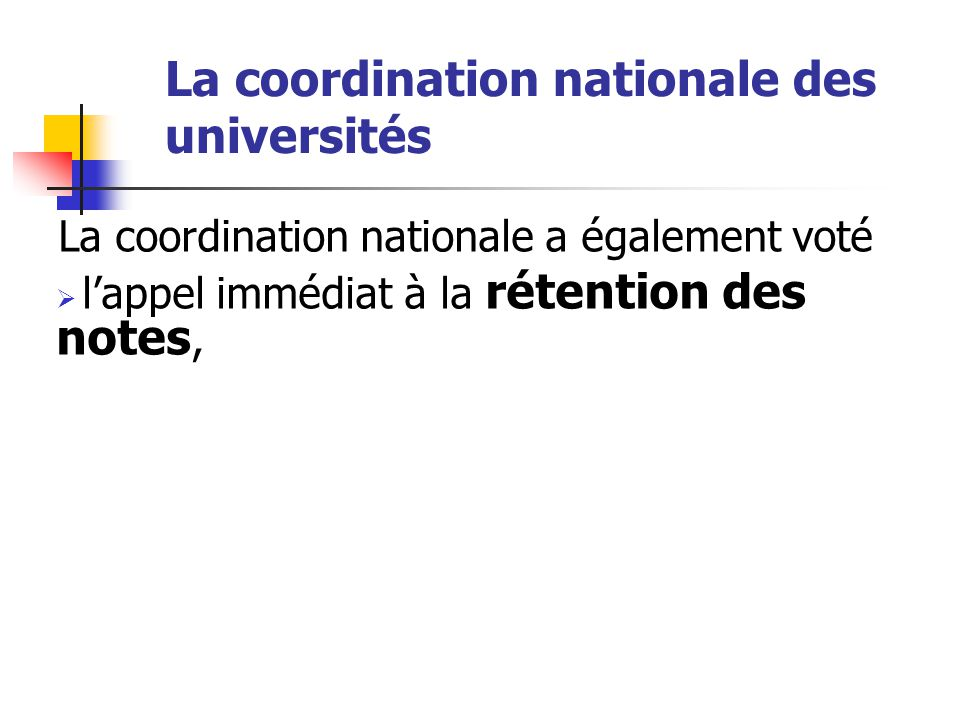 La coordination nationale des universités La coordination nationale a également voté