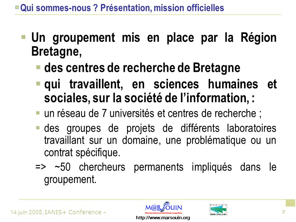 14 juin 2005, IANIS+ Conference – 2 Qui sommes-nous .
