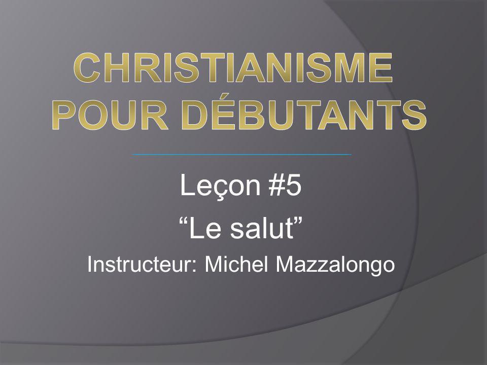 """Leçon #5 """"Le salut"""" Instructeur: Michel Mazzalongo"""