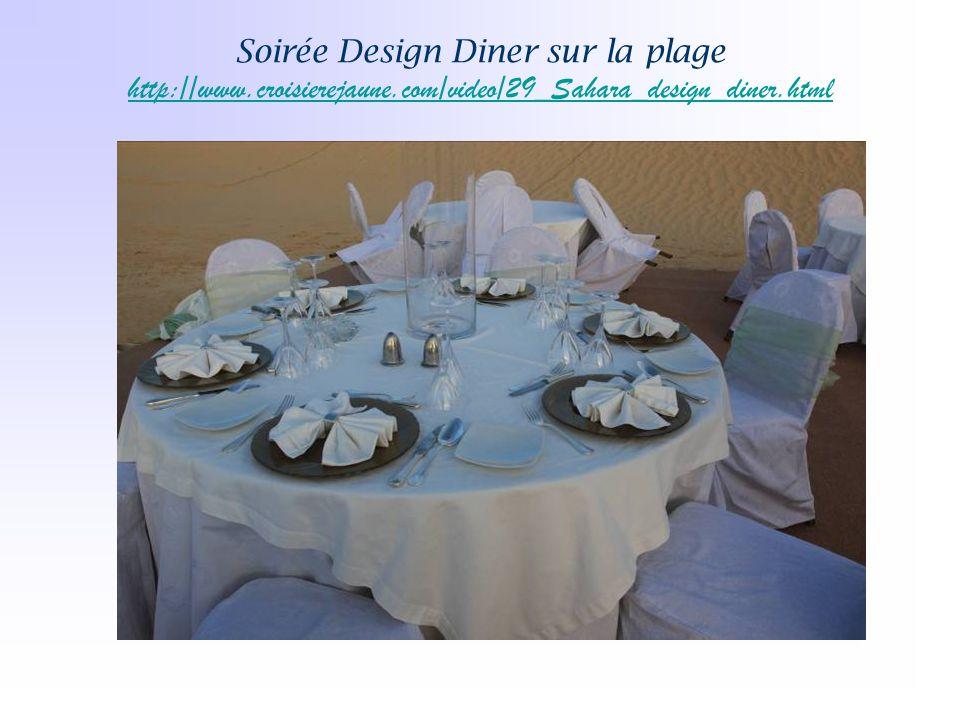 Soirée Design Diner sur la plage http://www.croisierejaune.com/video/29_Sahara_design_diner.html http://www.croisierejaune.com/video/29_Sahara_design_