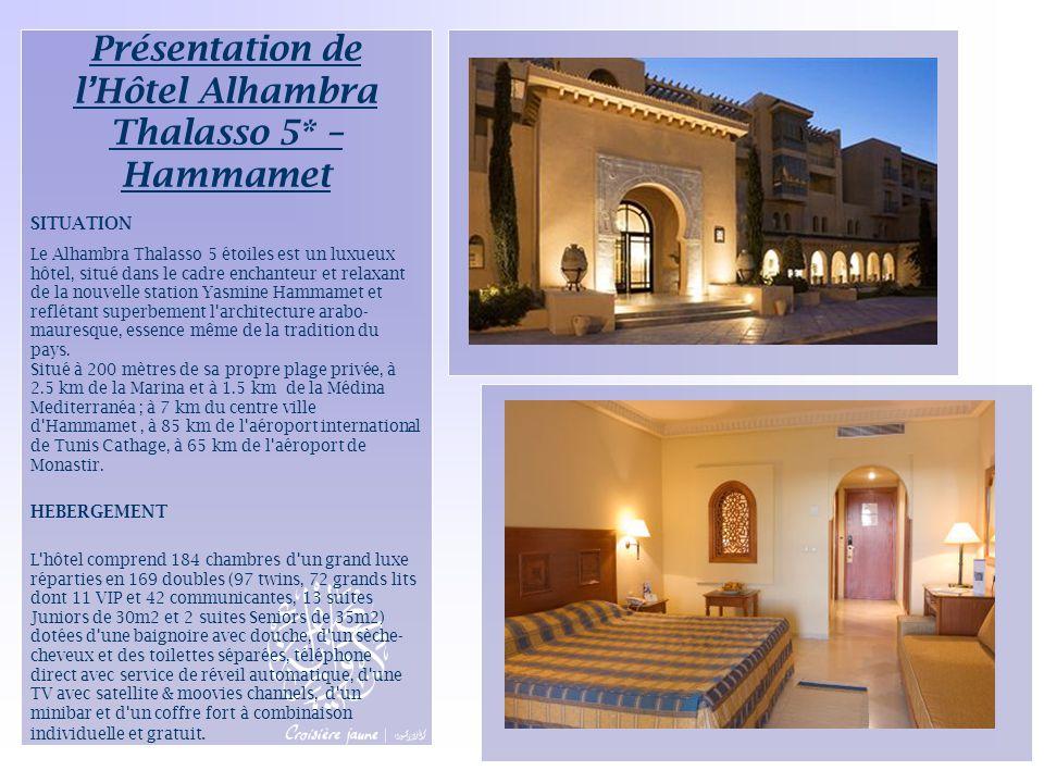 Présentation de l'Hôtel Alhambra Thalasso 5* – Hammamet SITUATION Le Alhambra Thalasso 5 étoiles est un luxueux hôtel, situé dans le cadre enchanteur